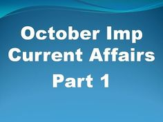 october 1st week important current affairs for upcoming exams Best preference books for competitive exams http://competitiveexamslibrary.blogspot.in/2016/08/...