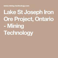 Lake St Joseph Iron Ore Project, Ontario - Mining Technology