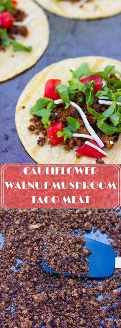 Cauliflower Walnut Mushroom Taco Meat- Vegan, Gluten free taco meat made from cauliflower, walnuts, mushrooms and spices. Super easy, mix and bake!