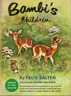 Bambi's Children by Felix Salten, illustrated by Phoebe Erickson, adapted by Allen Chaffee (1950s).