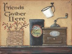 Trendy Decor Friends Gather Here By Pam Britton, Printed Wall Art, Ready to hang, Black Frame, 19 x 15 Black Framed Art, Framed Wall Art, Framed Art Prints, Antique Coffee Grinder, Coffee Grinders, Café Chocolate, Kitchen Pictures, Kitchen Ideas, Country Primitive