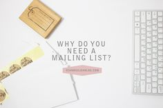 Why You Need a Mailing List