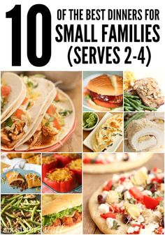 10 of the best dinners for small families! from SixSistersStuff.com | Each recipe serves 2-4 people