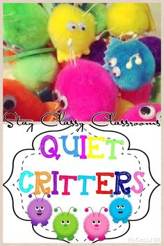 Quiet Critters only come out of their soundproof jar when everyone is quiet! A wonderful classroom management tool.. hand them out to students who are quiet. Critters were purchased at spotlight. Label available through TpT store
