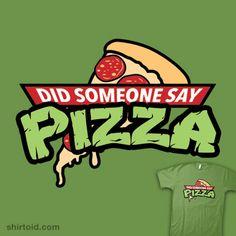 Did Someone Say Pizza? | Shirtoid #comic #comics #film #food #johnhaswell #movies #pizza #teenagemutantninjaturtles #thehookshot #tmnt #tvshow