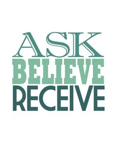 Ask, and it shall be given unto you...