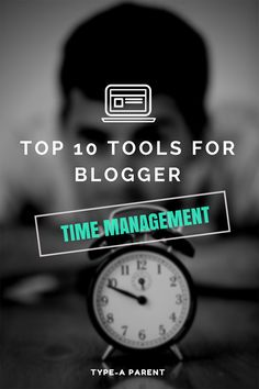 Top 10 Time Management Tools for Bloggers via @typeaparent at http://typeaparent.com #typeaparent