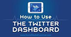 How to Use the Twitter Dashboard  #twitter #twitterdashboard #socialmedia
