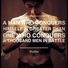 That is also mentioned in the Bible. We are not supposed only to exist but to learn to conquer own mind, discipline own heart and nature. Face obstacles in life with respect, learn meaning of courage and honour and that all flows as a result of conquering self!