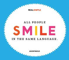 """All people SMILE in the same language."" #quote #happy #positive"