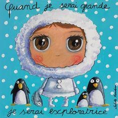 """Tableau """"Quand je serai grande je serai exploratrice"""" Isabelle Kessedjian"""