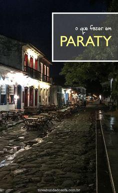 Conheça Paraty, uma linda cidade do Rio de Janeiro. Dicas de restaurantes, passeios e hospedagem!