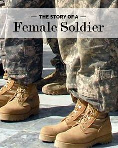 The Story of a Female Soldier | On this Veteran's Day we honor and thank our military veterans, active, retired, and remembered, for their service to our country, today and everyday.