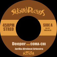Jaribu Afrobeat Arkestra / Deeper feat. Coma-Chi / Soul Garden