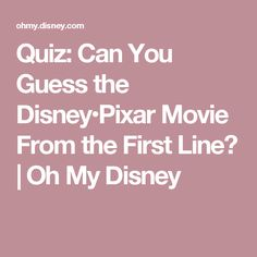 Quiz: Can You Guess the Disney•Pixar Movie From the First Line? | Oh My Disney