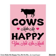 Cows Make Me Happy, You, Not So Much Postcard