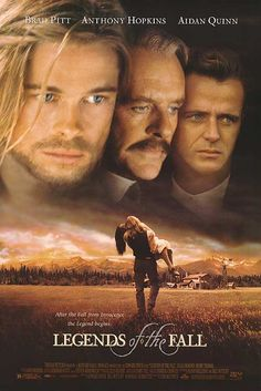 """Legends of the Fall"" starring Brad Pitt and Anthony Hopkins.  http://www.youtube.com/watch?v=TR5E7Kuty3o"