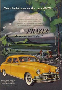 1949 Ad - Kaiser Frazer Yellow 4-Door Sedan Car - 'There's Enchantment for You...in a Frazer'