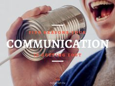 5 Reasons Your Communication Is Getting Lost