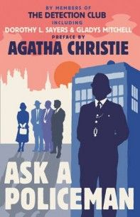 Ask a Policeman by Members of the Detection Club