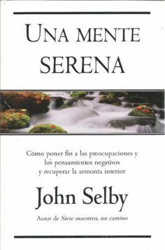 UNA MENTE SERENA  JOHN SELBY PASTA DURA    SIGMARLIBROS