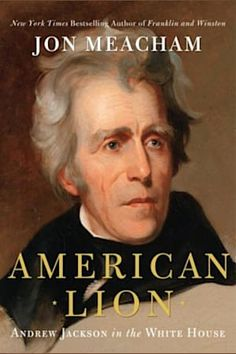 American Lion: A Biography of President Andrew Jackson - Jon.: American Lion: A Biography of President Andrew Jackson - Jon… Andrew Jackson, Barack Obama, American Lion, British American, Lion Book, Best Biographies, Thing 1, American Presidents, Finland