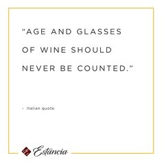 """quote """"Age and glasses of wine should never be counted. Quotes To Live By, Me Quotes, Funny Quotes, Wine Mixed Drinks, Wine Jokes, Italian Quotes, Wine Signs, Spanish Words, Word Up"""