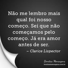 Frase de amor de Clarice Lispector: Lindas frases curtas de amor de Clarice Lispector com imagens Like Quotes, Picture Quotes, More Than Words, Some Words, Just Love, Talk About Love, Falling Out Of Love, Love Is Everything, Quote Citation