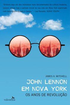 perdido na translação: Mitchell, James A.: John Lennon em Nova York - Os ...
