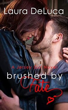 Brushed by Fate by Laura DeLuca is the book in the Jersey Girls series. Each book can be read as a stand-alone. Got Books, Book Club Books, Book Series, Book 1, Girls Series, Jersey Girl, Romance Novels, Paranormal Romance, Book Girl