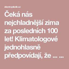 Čeká nás nejchladnější zima za posledních 100 let! Klimatologové jednohlasně předpovídají, že ... - electropiknik.cz