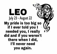 leo/To a T! I asked someone close to me at a time when I needed someone more than I ever needed.They turned there back.That was nearly 3 years ago,I have walked myself thru this far.Its been a long hard road to hoe,I won't give in. Leo Zodiac Facts, Zodiac Quotes, Quotes Quotes, Qoutes, Leo Virgo Cusp, Leo Horoscope, All About Leo, Leo Star, Leo Traits