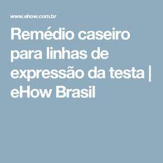 Remédio caseiro para linhas de expressão da testa | eHow Brasil