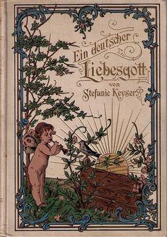 Stefanie Keyser: Ein Deutscher Liebesgott. Erzählung. Leipzig: Ernst Keil's Nachfolger 1890