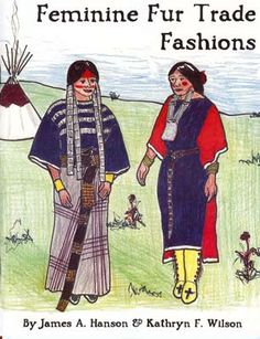 Fur Trade Era Clothing | FEMININE FUR TRADE FASHIONS