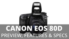 awesome Canon EOS 80D Preview, Price, Features & Specifications Check more at http://gadgetsnetworks.com/canon-eos-80d-preview-price-features-specifications/