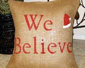 WE BELIEVE Christmas PIllow Cover Burlap Decoration - We Welcome Custom Orders