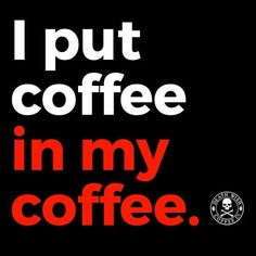 Damn straight. #CoffeeMemes
