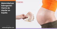 La maternidad por subrogación está sancionada en España con la nulidad de pleno derecho del contrato por el que se convenga la gestación.
