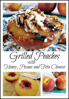 How to Grill Peaches topped with Honey, Pecans and Feta Cheese Fruit Recipes, Dessert Recipes, Picnic Recipes, Camping Recipes, Egg Recipes, Drink Recipes, Summer Grilling Recipes, Summer Recipes, Delicious Desserts