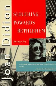 October 2013 Pick: Slouching Towards Bethlehem by Joan Didion