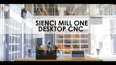 Sienci Mill One: Simple and Affordable Desktop CNC Milling by Sienci Labs —  Kickstarter
