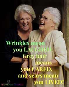 Wrinkles mean you LAUGHED, Grey hair means you CARED, and scars mean you LIVED! - hair beauty You are in the right place about Woodworking Techniques the family handyman Here we offer you th Wisdom Quotes, Me Quotes, Funny Quotes, Famous Quotes, Great Quotes, Inspirational Quotes, Hair Meaning, Aging Quotes, Wise Women