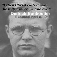 Manhattan Declaration Today we remember Dietrich Bonhoeffer, martyred for his faith by Nazi soldiers April 9, 1945.
