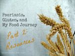 Psoriasis and My Gluten-Free Journey, Part 2: The Resources!
