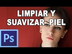 ▶ Limpiar y suavizar piel con photoshop - Tutorial Photoshop en Español por @Natalia P Tutoriales (HD) - YouTube