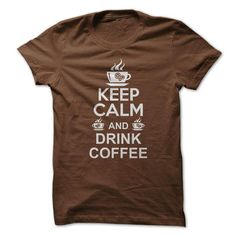 Awesome Tee KEEP CALM AND DRINK COFFEE. T shirts