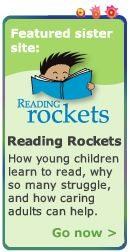 Reading Rockets  Home Page Colorin Colorado - Helping Children read and succeed  parent resources