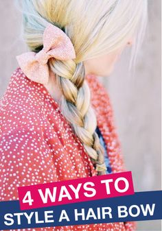 Check out these 4 adorable ways to style a hair bow!