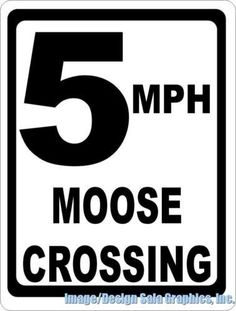 5 MPH Moose Crossing Sign Terry Redlin, Moose Decor, Storefront Signs, Wildlife Decor, Drill, Best Gifts, Fun, Industrial, Indoor